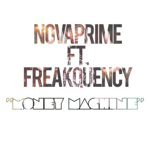 Nova Prime Ft. Freakquency - Money Machine
