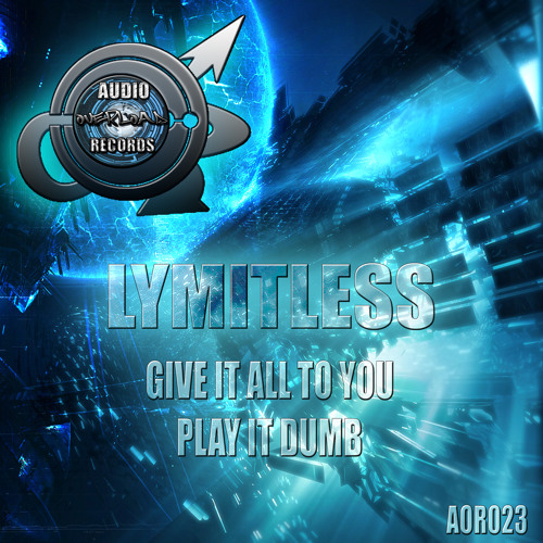 OUT TODAY - AOR023 -  LYMITLESS - PLAY IT DUMB  - Click the [↻ Repost] button - OUT NOW
