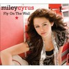 Fly On The Wall - Miley Cyrus