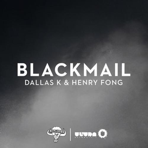 DallasK & Henry Fong - Blackmail (Radio Edit)
