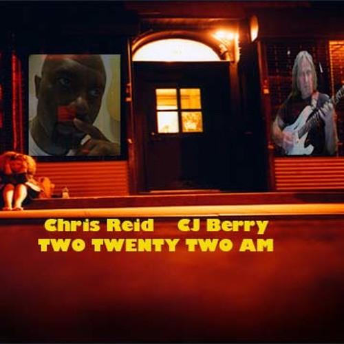 Two Twenty Two AM - Chris Reid Ft. CJ Berry