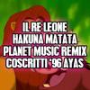Il Re Leone - Hakuna Matata (Planet Music remix)