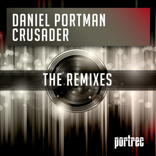 Daniel Portman - Crusader ( The Remixes )