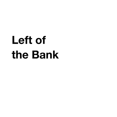 Left of the Bank