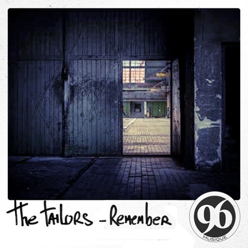 The Tailors - Remember this (Original Mix)[Released by 96 Musique]