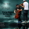 You're Gonna Go Far, Kid (Pristine Stringz Remix)
