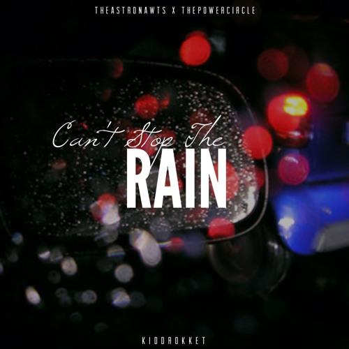 Kidd Rokket - Cant Stop The Rain