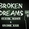 Broken Dreams - Statik Ma$on X Kwamie KaZe