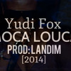 Yudi Fox - Moça Louca (PROD: BEATZ BY LANDIM)