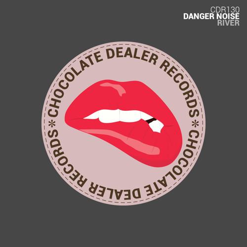 Danger Noise - River