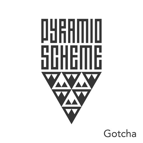 Gotcha by Pyramid Scheme