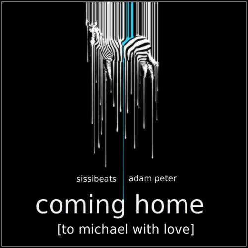 coming home - sissibeats b2b adam peter [to michael with LOVE]