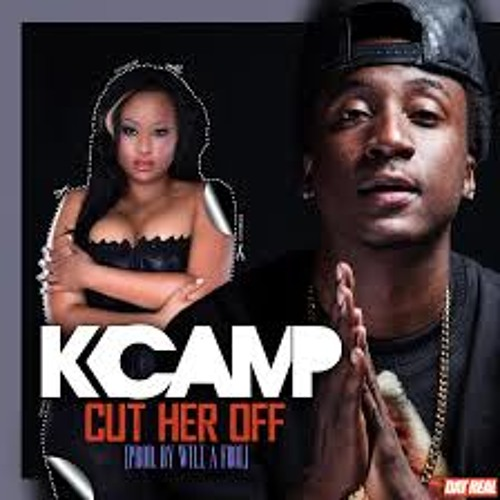 K Camp Feat Rozay amp 2Chainz Cut Her Off Remix by