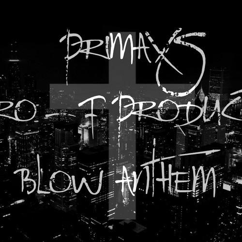 BLOW ANTHEM by PRIMAXS ✖ Pro - F Production †