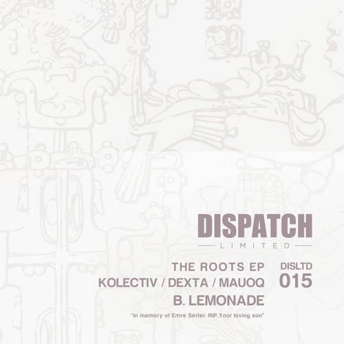 Kolectiv, Dexta & Mauoq - Lemonade - Dispatch LTD 015 B - OUT NOW