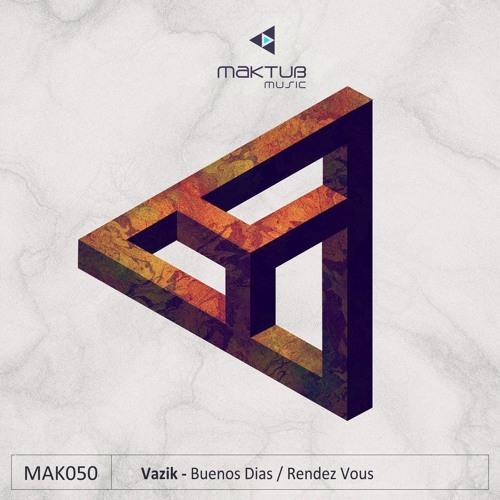Vazik - Rendez Vous [Maktub Music]