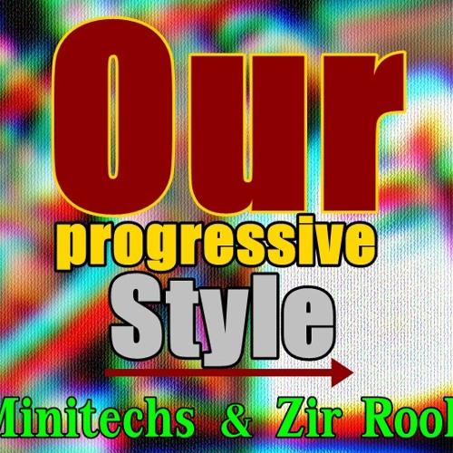 Our progressive style - Minitechs & Zir Rool (Original Mix)