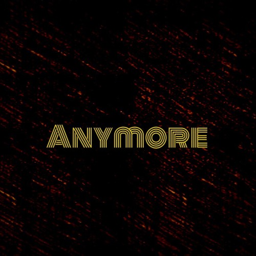 Anymore
