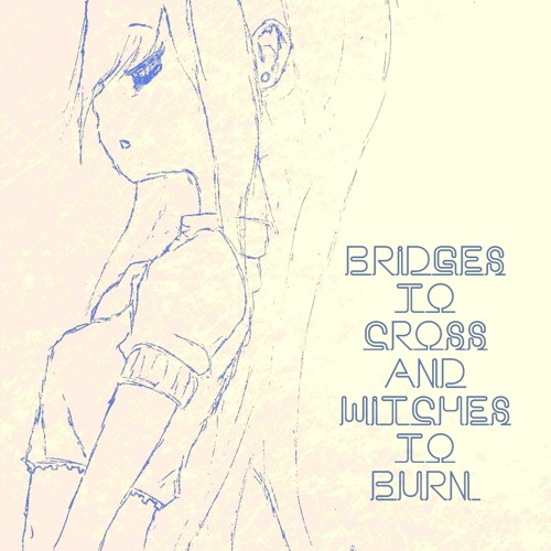 Bridges to Cross and Witches to Burn (Instrumental)