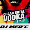 Char Botal Vodka ( Mer'c Mix ) Taged