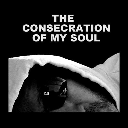 THE CONSECRATION OF MY SOUL - Live SubAtlas OverDubMix by Macka X [Mikael Mackart]