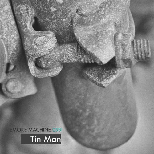 Smoke Machine Podcast 099 Tin Man