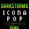 Icona Pop - I Dont Care (I Love It) [DarkStormX Remix]