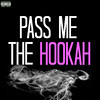 Pass Me The Hookah Frees