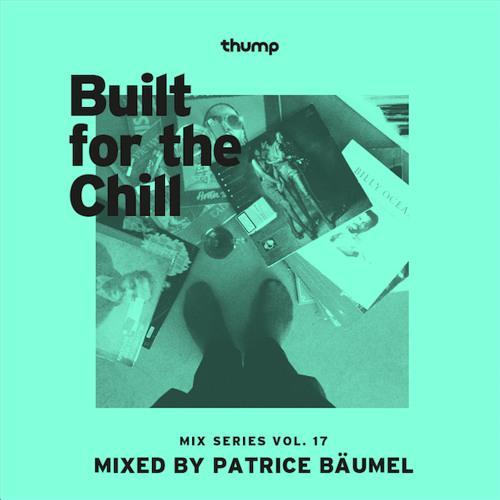 Built for the Chill Vol. 17 - Patrice Bäumel