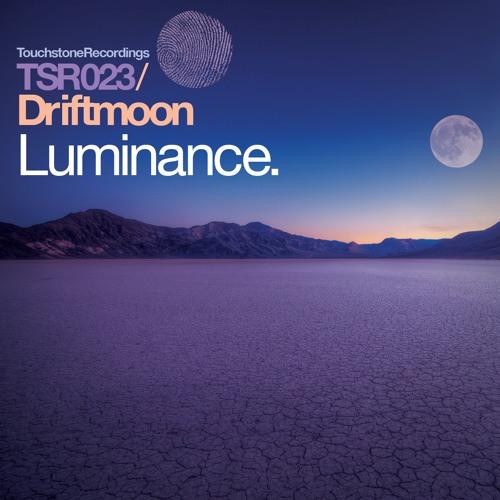 Driftmoon - Luminance (Original Mix) [Touchstone]