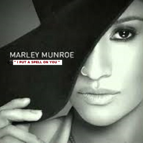 MARLEY MUNROE -  I PUT A SPELL ON YOU  coqui's bewitched mix