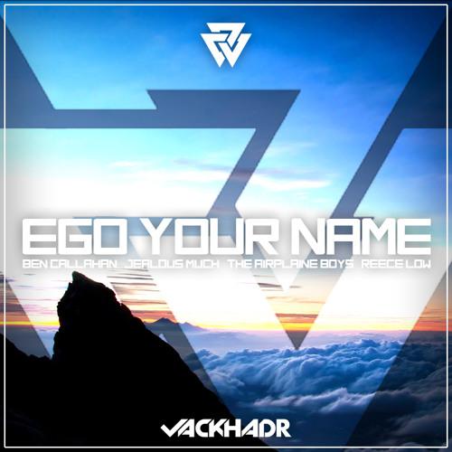 Ego Your Name  (Jack HadR Mashup)