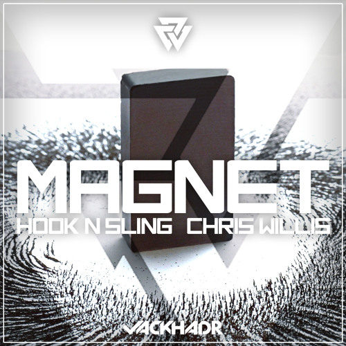 Hook N Sling & Chris Willis - Magnet (Jack HadR Remix) [Free Download: http://on.fb.me/1cPtW95]