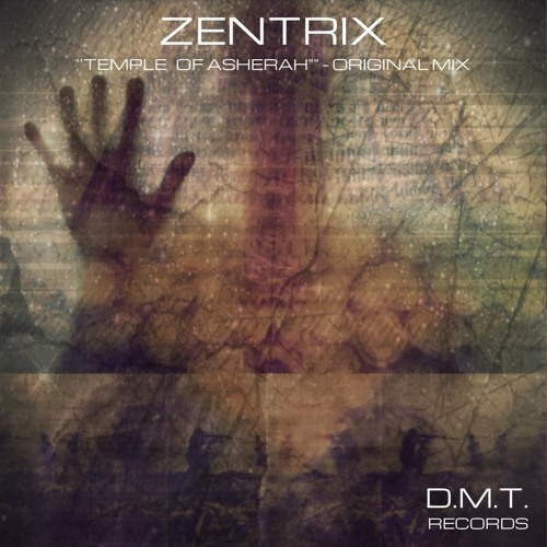 Zentrix - Temple Of Asherah [DMT Records]