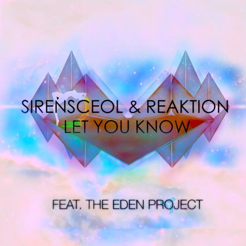 Let You Know by SirensCeol & Reaktion ft. The Eden Project