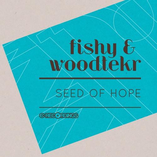 Fishy & Woodtekr - Fresh Water [Seed of Hope]