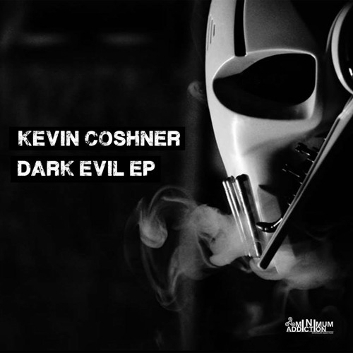Kevin Coshner - Dark Evil (Dennis Smile Remix) [Minimum Addiction]