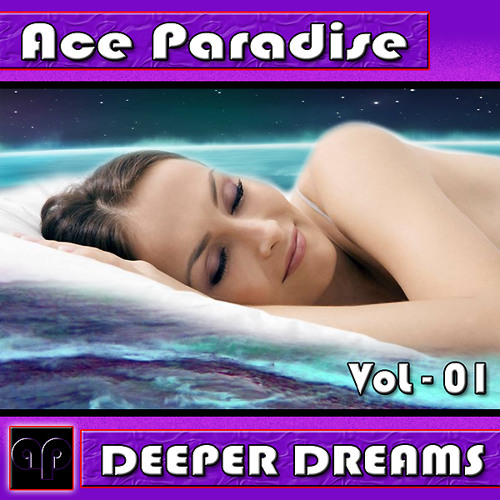 Ace Paradise - Deeper Dreams Vol I (March Mix 2014) FREE DL