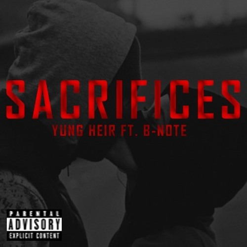 Yung Heir~Sacrifices Feat B-Note [Prod.By TaeBoy]