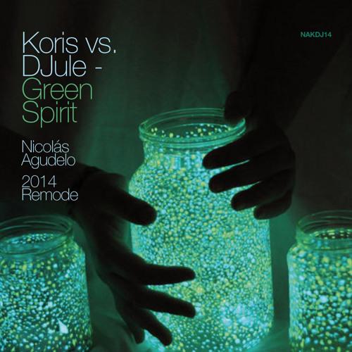 Koris vs. DJule - Green Spirit (Nicolas Agudelo 2014 Remode)