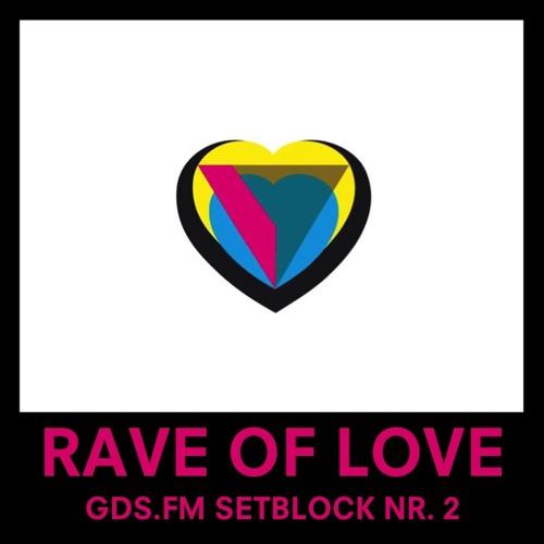 RAVE OF LOVE - SETBLOCK NR. 2