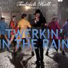 Twerking in the Rain - TODRICK HALL