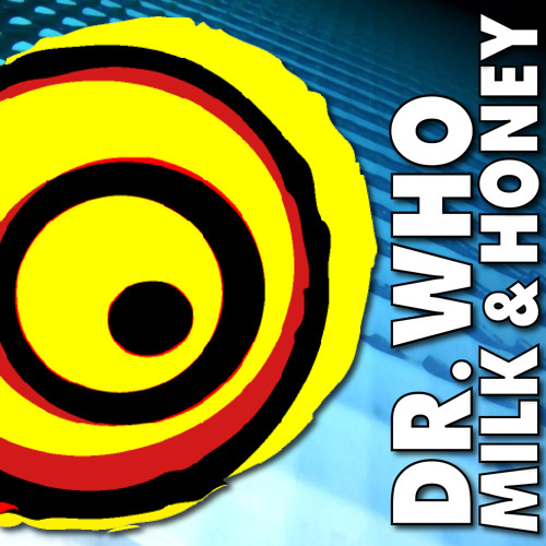 Soundpusher - Milk And Honey (Dr. Who Mix)