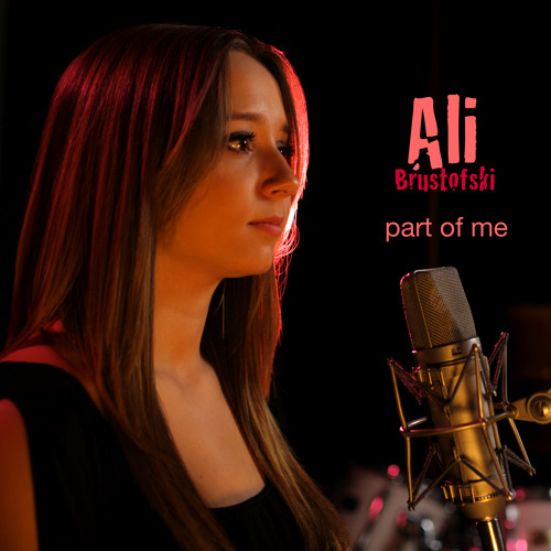 Part Of Me - Katy Perry - Cover By Ali Brustofski