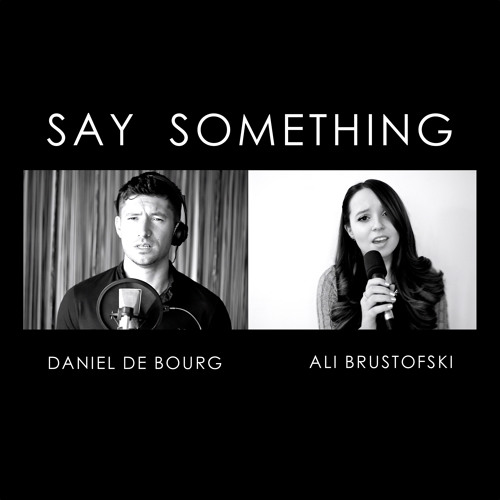 Say Something - A Great Big World & Christina Aguilera - Cover By Ali Brustofski & Daniel De Bourg
