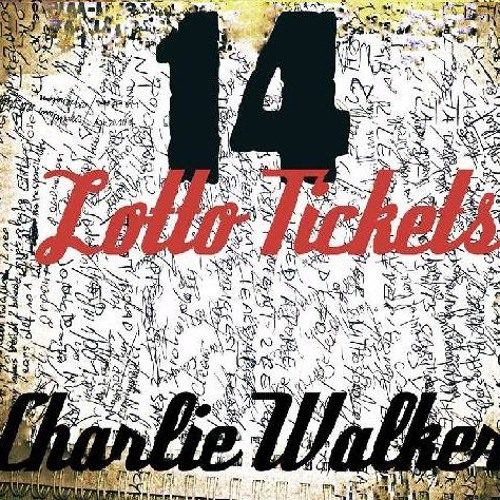 Charlie Walker -  14 Lotto Tickets