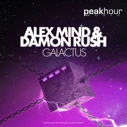 Alex Mind, Damon Rush - Galactus (Original Mix) - Out 15th April