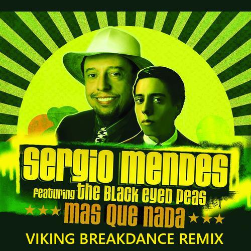 Sergio Mendes - Mas Que Nada (Viking Breakdance Remix)