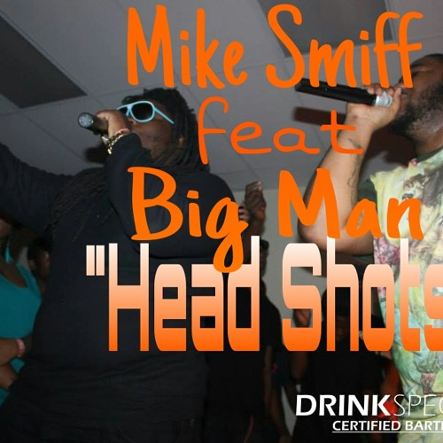 "Mike Smiff feat Big Man ""HEAD SHOTS"""