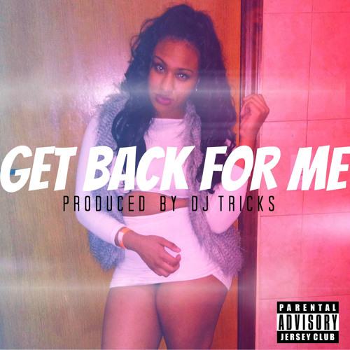 Get Back For Me x @TokyoJapJunkie (Prod By: @DjTricks908)